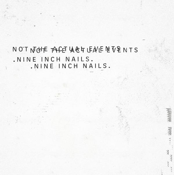 nineinchnails_nottheactualevents