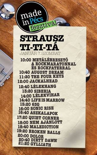 10:00 Metálébresztő 10:40 August Dream 11:20 The Four Keys 12:00 Jackalhead 12:40 Lélekhang 13:20 Siberia Zenekar 14:00 Lélekvihar 14:40 Life is marrow 15:20 63 G 16:00 Sonic Rise 16:40 Aszkalapok 17:20 Quiet Corner 18:00 Nem Ajánlott 18:40 Malediction 19:20 Broken Balls HC 20:00 Dolor 20:40 Dirty Dawn 21:20 Gylliath