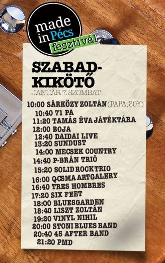 10:00 Sárközy Zoltán 10:40 71 PA 11:20 Tamás Éva Játéktára 12:00 Boja 12:40 Daidai 13:20 Sundust 14:00 Mecsek Coutry 14:40 P-Brán Trió 15:20 Solid Rock Trio 16:00 Q-csma ART Galery 16:40 Tres Hombres 17:20 Six Feet 18:00 Bluesgarden Pécs 18:40 Liszt Zoltán szóló 19:20 Vinyl Nihil 20:00 Stoni Blues Band 20:40 45' After Band 21:20 PMD